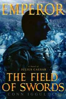 Emperor: The Field of Swords By Conn Iggulden   eBook   Kobo