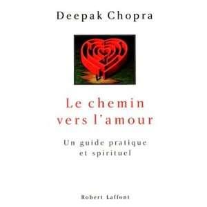 Le chemin vers lamour (9782221085974): Deepak Chopra: Books