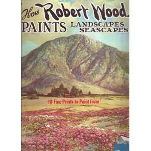 How Robert Wood Paints Landscapes and Seascapes (Walter
