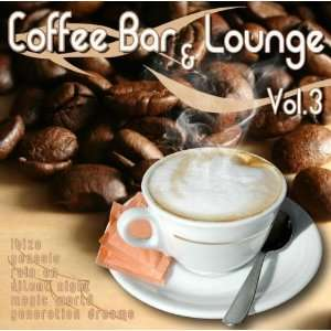 Coffee Bar & Lounge Vol.3 Various Music