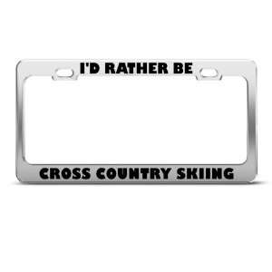 Rather Be Cross Country Skiing Sport Metal license plate frame Tag