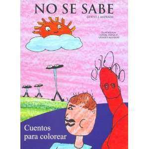 No Se Sabe   Cuentos Para Colorear (Spanish Edition