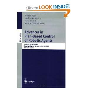 Advances in Plan Based Control of Robotic Agents Michael Beetz
