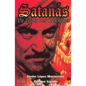 Satanas De Todos Los Horrores Carlos Lopez Moctezuma