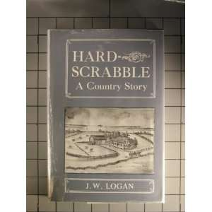Hardscrabble, A Country Story: J. W. Logan: Books