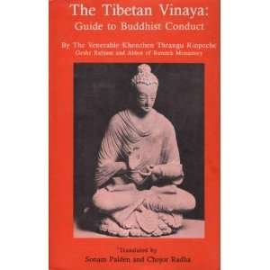 The Tibetan Vinaya: Guide to Buddhist Conduct: Thrangu Rinpoche