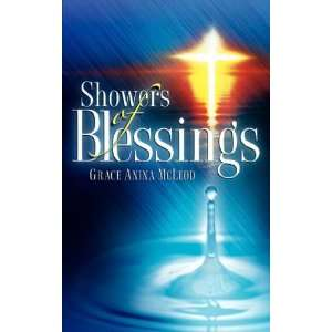Showers of Blessings (9781600347641) Grace Anina McLeod Books