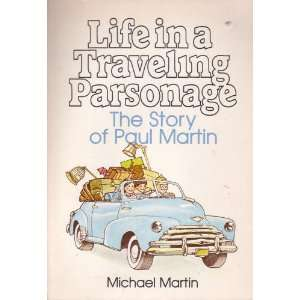 Life In Traveling Parsonage The Story Of Paul Martin