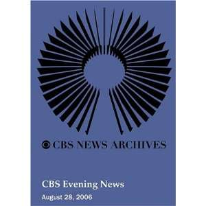 CBS Evening News (August 28, 2006): Movies & TV