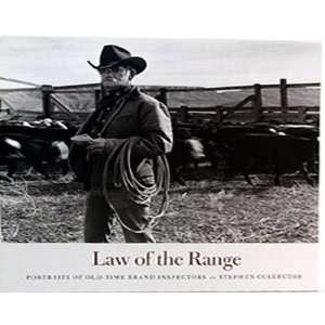 Law of the Range: Portraits of Old Time Brand Inspectors