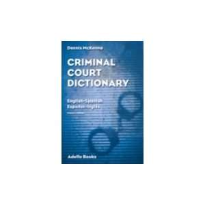 Criminal Court Dictionary English Spanish, Espa~nol