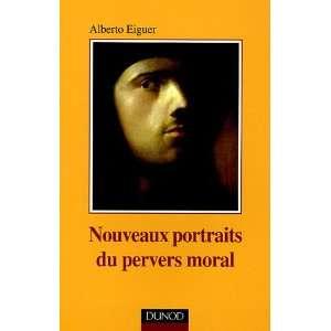 Nouveaux portraits du pervers moral (French Edition