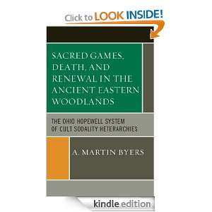 Sacred Games, Death, and Renewal in the Ancient Eastern Woodlands: The