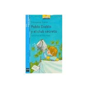 Pablo diablo y el club secreto/ Horrid Henry and the Secret Club (El