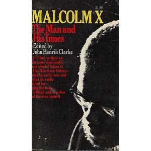 Malcolm X he Man and His imes [Paperback]