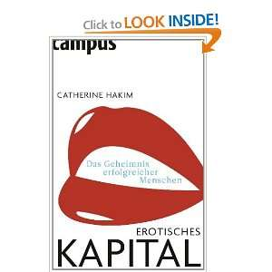 Erotisches Kapital (9783593394688): Catherine Hakim: Books