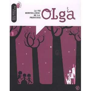 La vie merveilleuse de la princesse Olga (French Edition