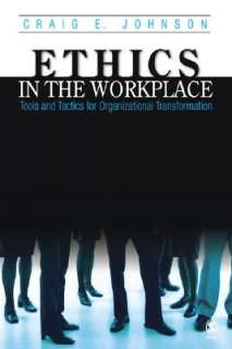 Ethics in the Workplace: Tools and Tactics for Organizational