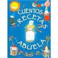 Cuentos Y Recetas De LA Abuela/Tales and Recipes from Grandmother