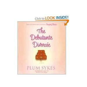 Divorcee A Novel (9781401384197) Plum Sykes, Sonya Walger Books