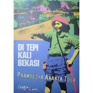 Di Tepi Kali Bekasi: Pramoedya Ananta Toer: Books