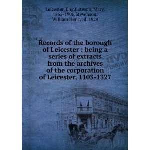 Bateson, Mary, 1865 1906,Stevenson, William Henry, d. 1924 Leicester