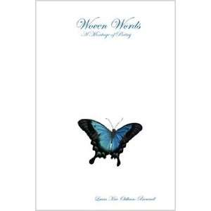 Woven Words   A Montage of Poetry (9781411622708): Laura